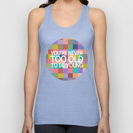 Never too old to be young.. snow white Unisex Tank Top
