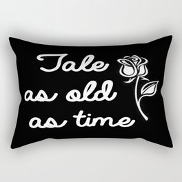 """""""Tale as old as time"""" - black Rectangular Pillow"""