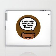 I will kill you with my bear hands Laptop & iPad Skin