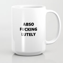 Abso Fucking Lutely,  Quote, Mr.Big Quote,  Quote, Funny Movie Quote, Coffee Mug
