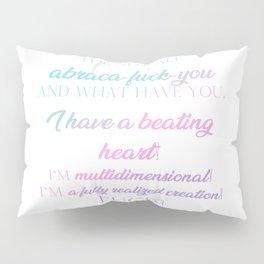 I'm multidimensional Pillow Sham