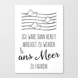 Ans Meer fahren Canvas Print