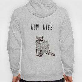 """Low Life"" Hoody"