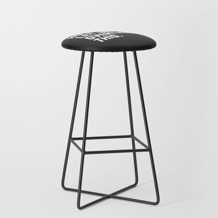 a99884e9c Overthink This Funny Quote Bar Stool by envyart | Society6
