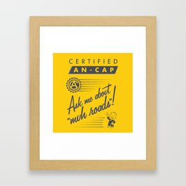 Certified Anarcho-Capitalist Framed Art Print