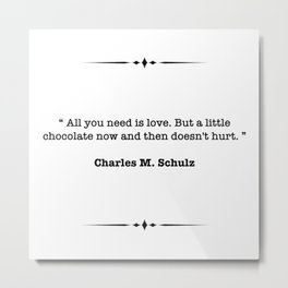 Charles M. Schulz Quote Metal Print