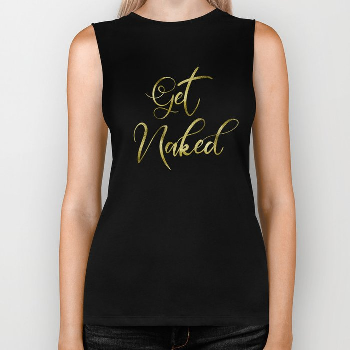 Get Naked, Gold Funny Sexy Quote Biker Tank