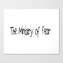 The Ministry of Fear Canvas Print