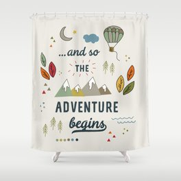 ...and so the adventure begins Shower Curtain