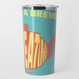 FANCY A BREW? Travel Mug