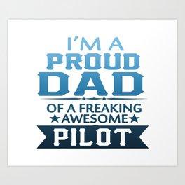 I'M A PROUD PILOT'S DAD Art Print