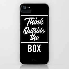 Think Outside the BOX | Art Saying Quotes iPhone Case