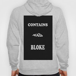 Contains Mad Bloke Hoody