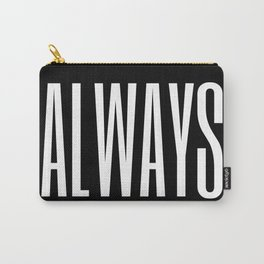 always I Carry-All Pouch