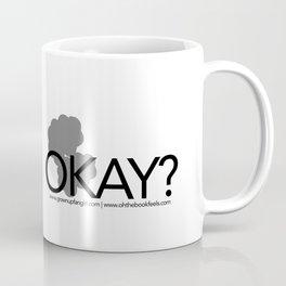 It's Not Okay. Okay? Coffee Mug