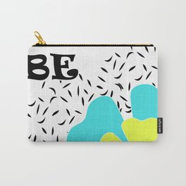 Be happy . Carry-All Pouch