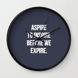 Aspire to inspire | Inspirational quote Wall Clock