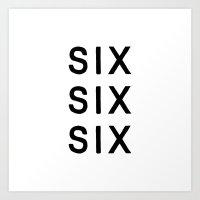 SIX SIX SIX Art Print