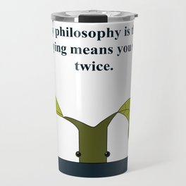 Worrying means you suffer twice Travel Mug