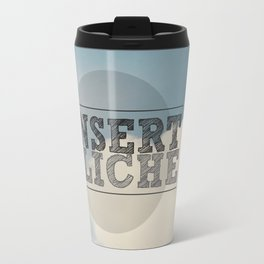 Insert Cliche Travel Mug