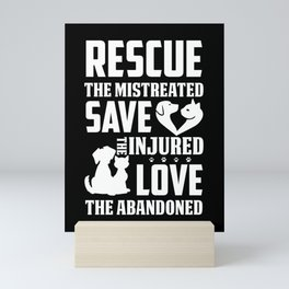 Rescue The Mistreated Save The Injured Love The Abandoned Mini Art Print