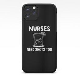 Nurses Need Shots Too For Paramedics iPhone Case