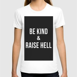 Be Kind & Raise Hell (Black) T-shirt