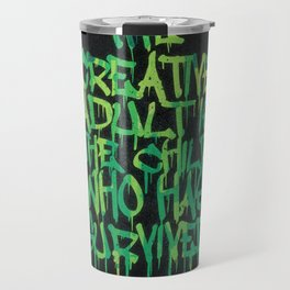 Graffiti Tag Typography! The Creative Adult is the Child Who Has Survived Travel Mug