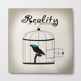 Reality is a prison Metal Print