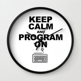 Keep Calm and Program On Wall Clock