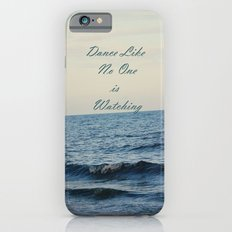 Dance Like No One is Watching Slim Case iPhone 6s