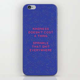 Kindness Doesn't Cost a Thing iPhone Skin