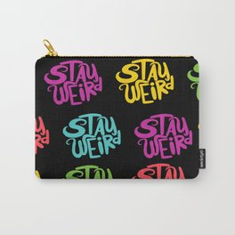 Stay Weird All Over Carry-All Pouch