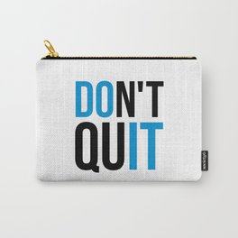 Don't Quit/Do It Gym Quote Carry-All Pouch