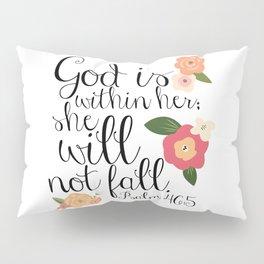 She Will Not Fall Pillow Sham