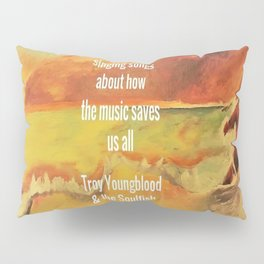 Aurora, Singing songs about how the music saves us all, Troy Youngblood & the Soulfish Pillow Sham