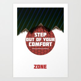 Step Out of Your Comfort Zone Art Print