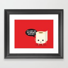 It's a dirty job, but someone's got to do it Framed Art Print