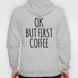 OK BUT FIRST COFFEE (Brown) Hoody
