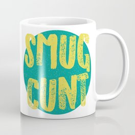 Sm*g C*nt Coffee Mug