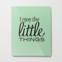 Enjoy the Little Things - Mint Green Metal Print