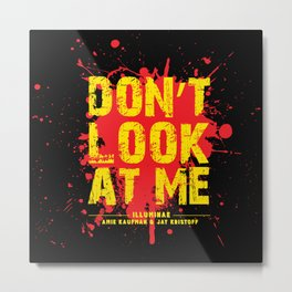 Don't Look At Me - Quote from Illuminae by Jay Kristoff and Amie Kaufman Metal Print