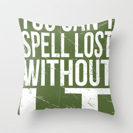 Can't Spell Lost Throw Pillow