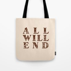 All Will End Tote Bag
