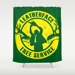 Leatherface Tree Service Shower Curtain