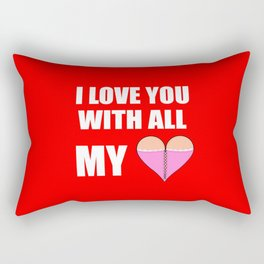 i love you with all of my heart/breasts Rectangular Pillow