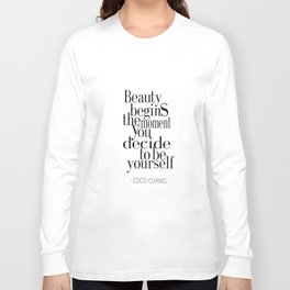 Beauty begins the moment you decide to be yourself Long Sleeve T-shirt
