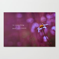 to everything a season Canvas Print