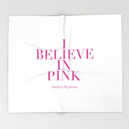 printable poster,audrey hepburn,i believe in pink,girly,fashion,girls room decor,quote prints Throw Blanket