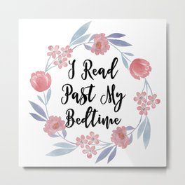 I Read Past My Bedtime Metal Print